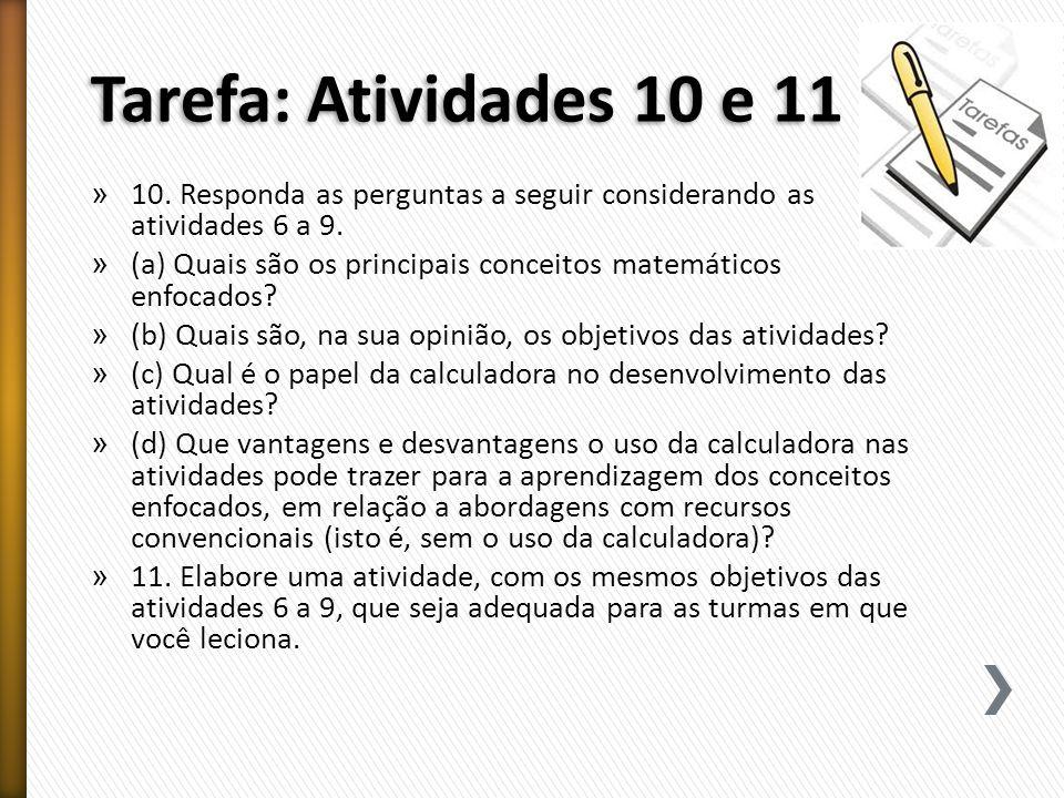 Tarefa: Atividades 10 e 11 10. Responda as perguntas a seguir considerando as atividades 6 a 9.