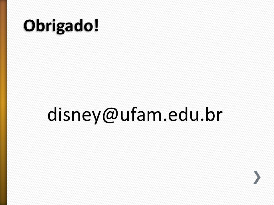 Obrigado! disney@ufam.edu.br