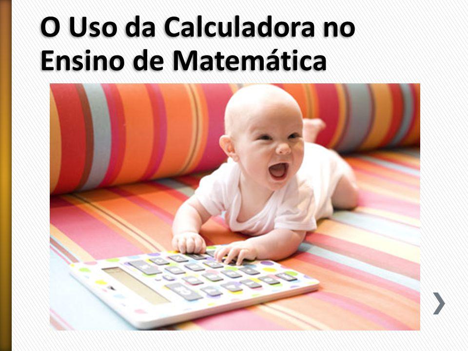 O Uso da Calculadora no Ensino de Matemática