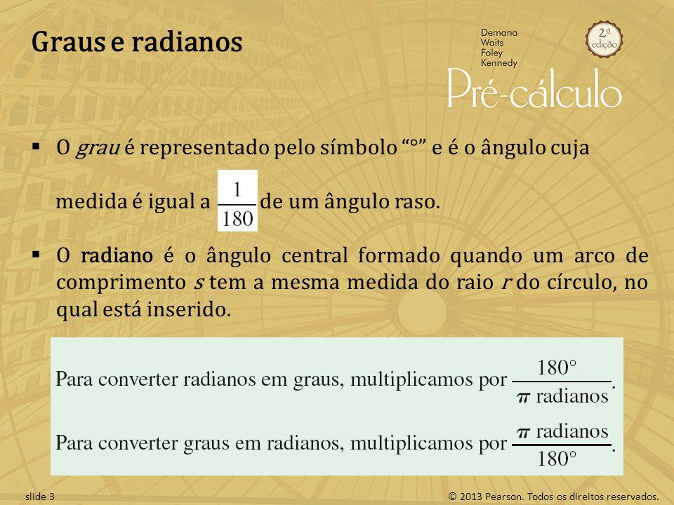 Graus e radianos O grau é representado pelo símbolo ° e é o ângulo cuja. medida é igual a de um ângulo raso.