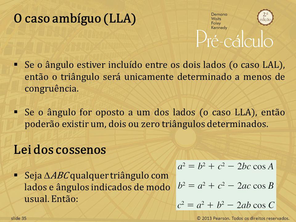 O caso ambíguo (LLA) Lei dos cossenos