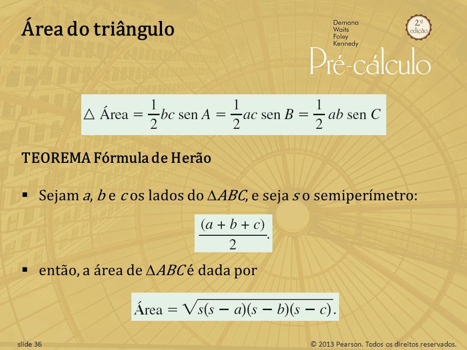 Área do triângulo TEOREMA Fórmula de Herão