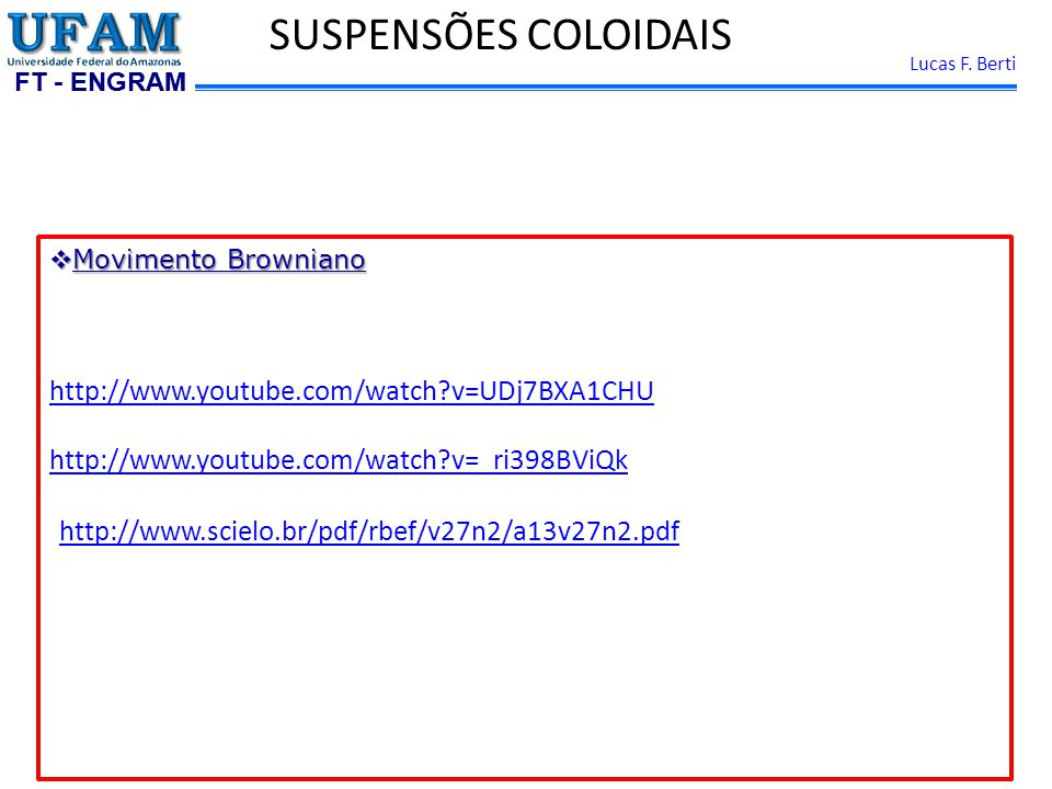 SUSPENSÕES COLOIDAIS http://www.youtube.com/watch v=UDj7BXA1CHU