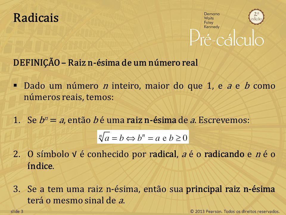 Radicais DEFINIÇÃO – Raiz n-ésima de um número real