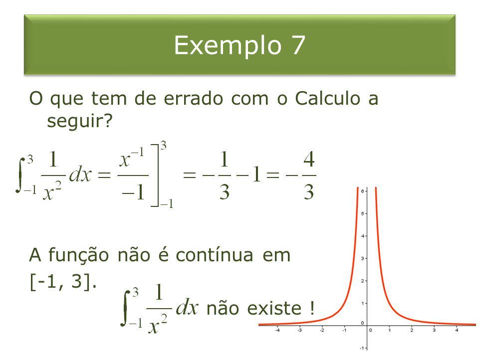 Exemplo 7 O que tem de errado com o Calculo a seguir