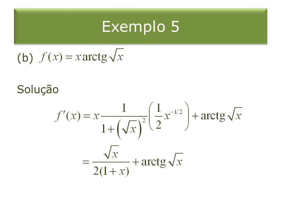 Exemplo 5 (b) Solução