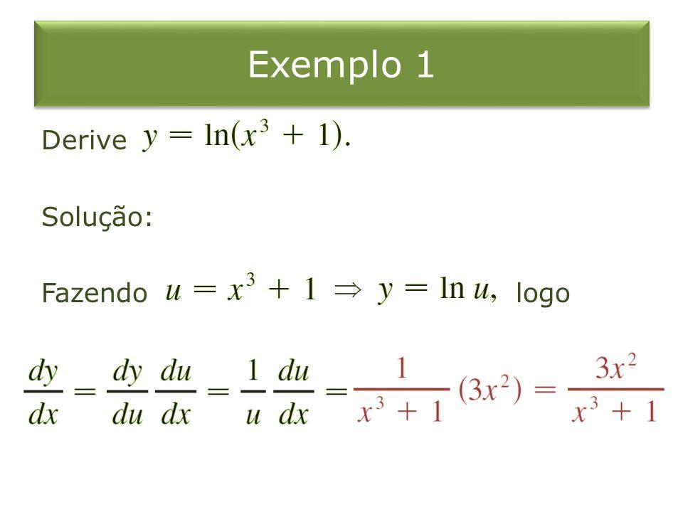 Exemplo 1 Derive Solução: Fazendo logo