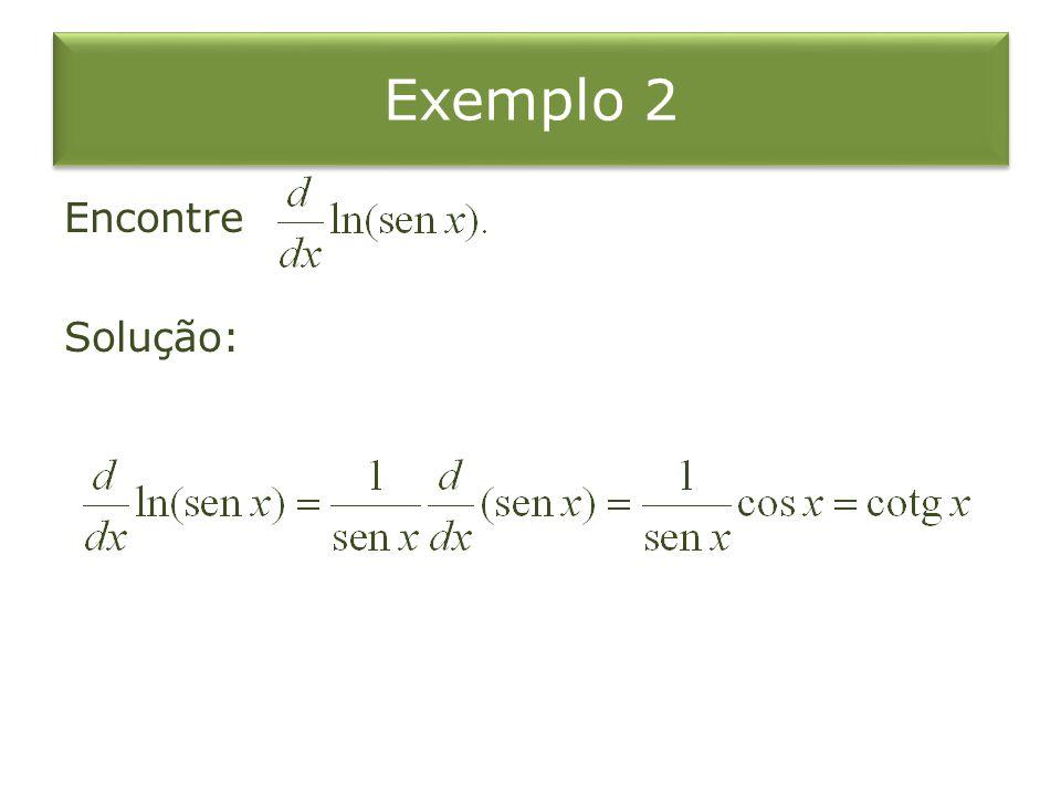 Exemplo 2 Encontre Solução: