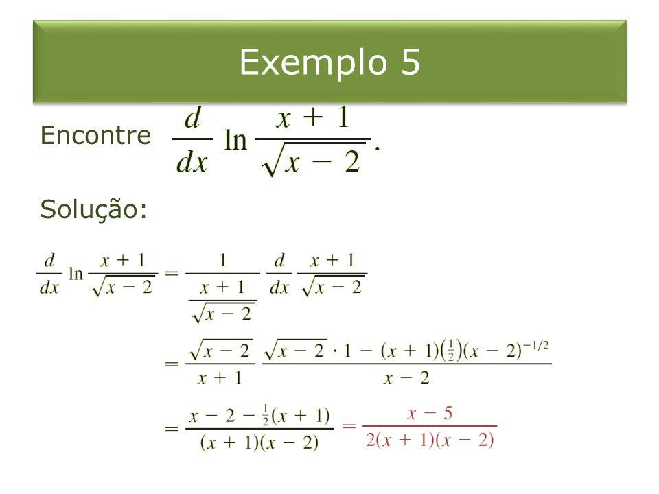 Exemplo 5 Encontre Solução: