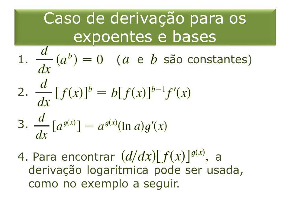 Caso de derivação para os expoentes e bases