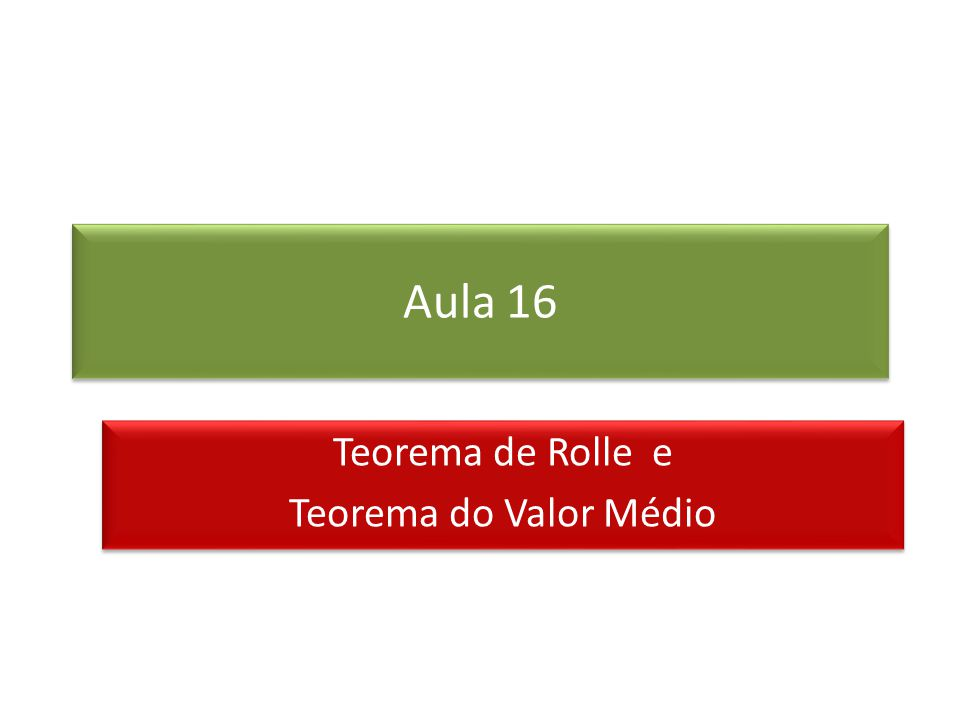 Teorema de Rolle e Teorema do Valor Médio