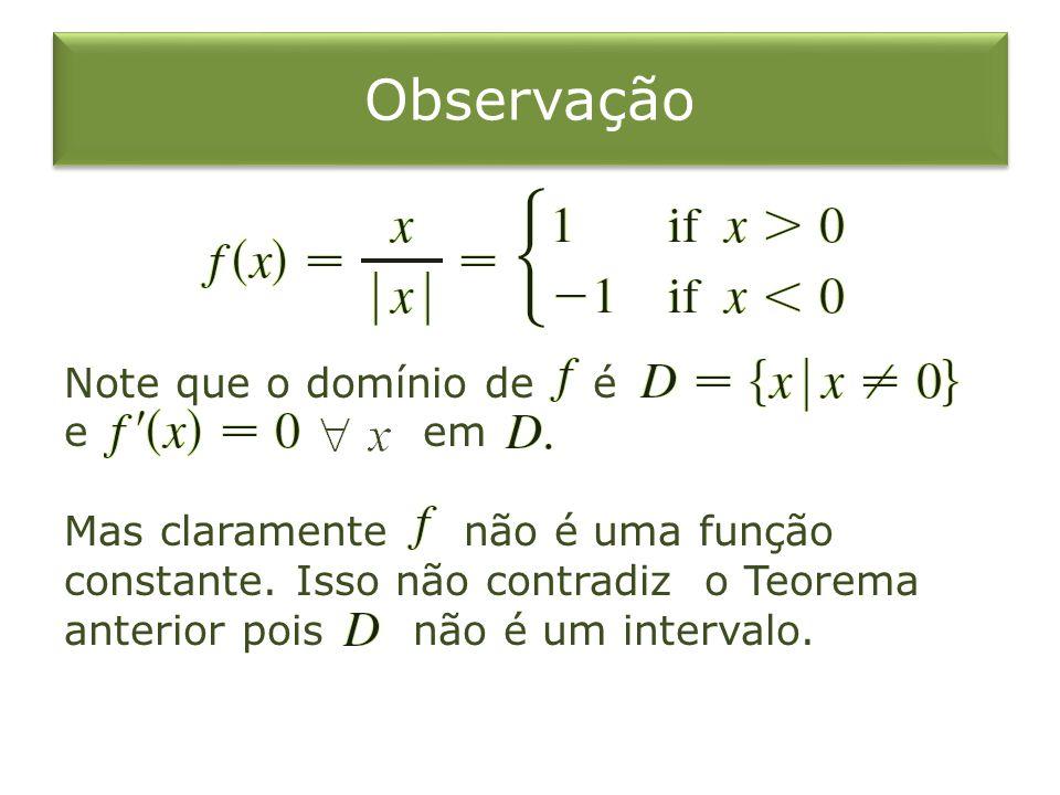 Observação Note que o domínio de é e em Mas claramente não é uma função constante.
