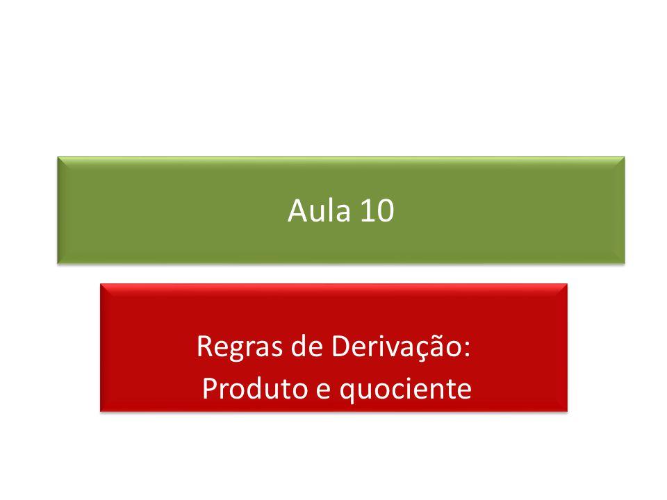 Regras de Derivação: Produto e quociente