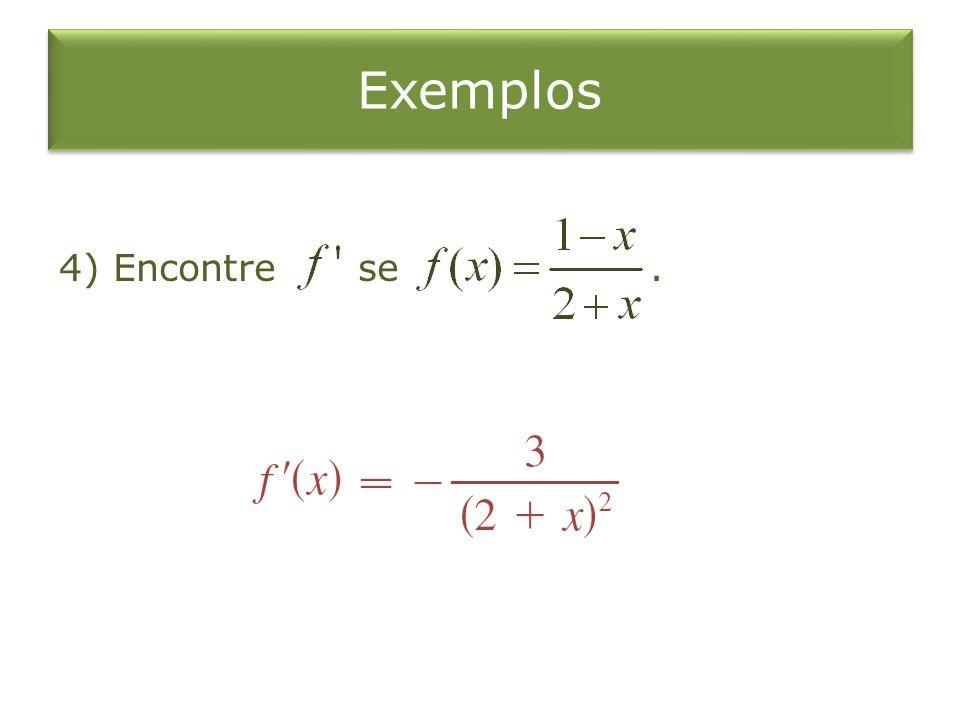 Exemplos 4) Encontre se .