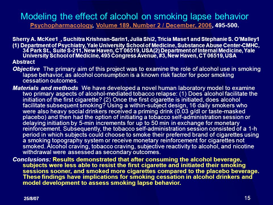Modeling the effect of alcohol on smoking lapse behavior Psychopharmacology, Volume 189, Number 2 / December, 2006, 495-500.