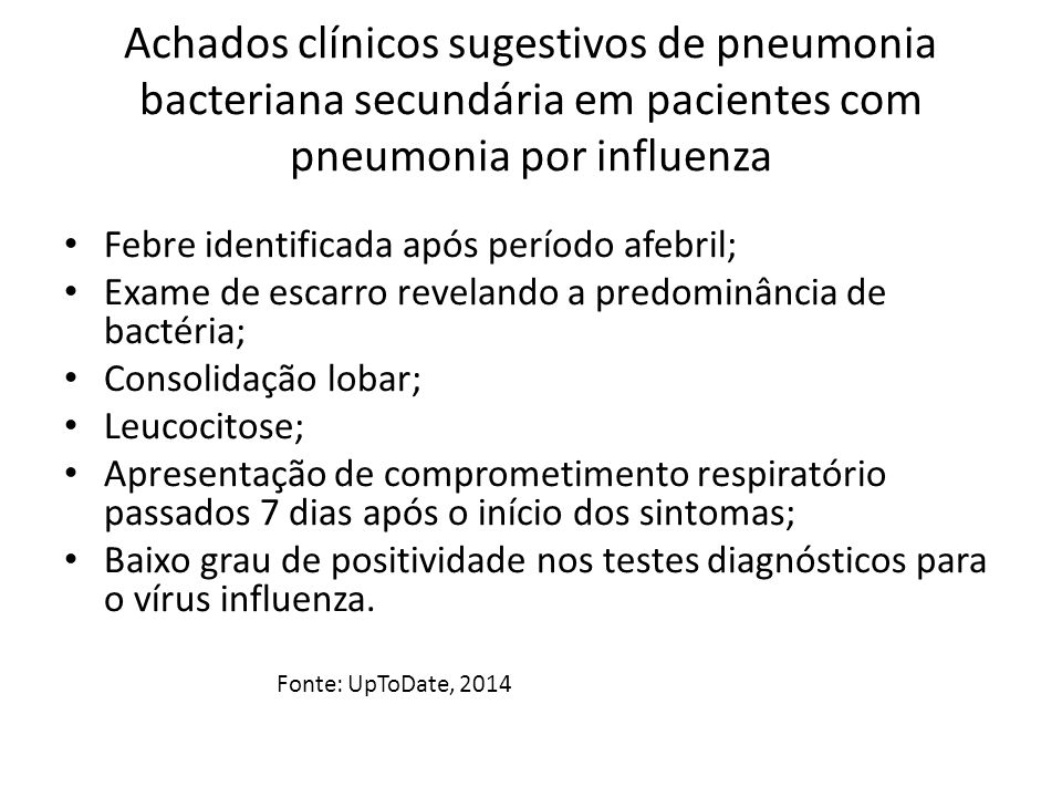 Achados clínicos sugestivos de pneumonia bacteriana secundária em pacientes com pneumonia por influenza