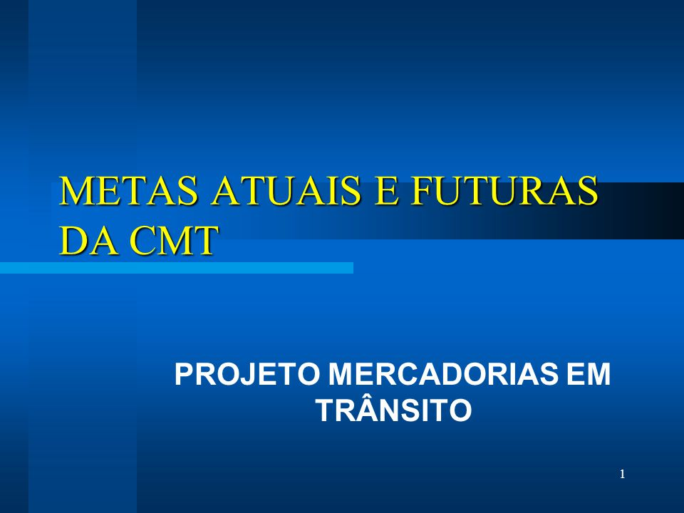 METAS ATUAIS E FUTURAS DA CMT