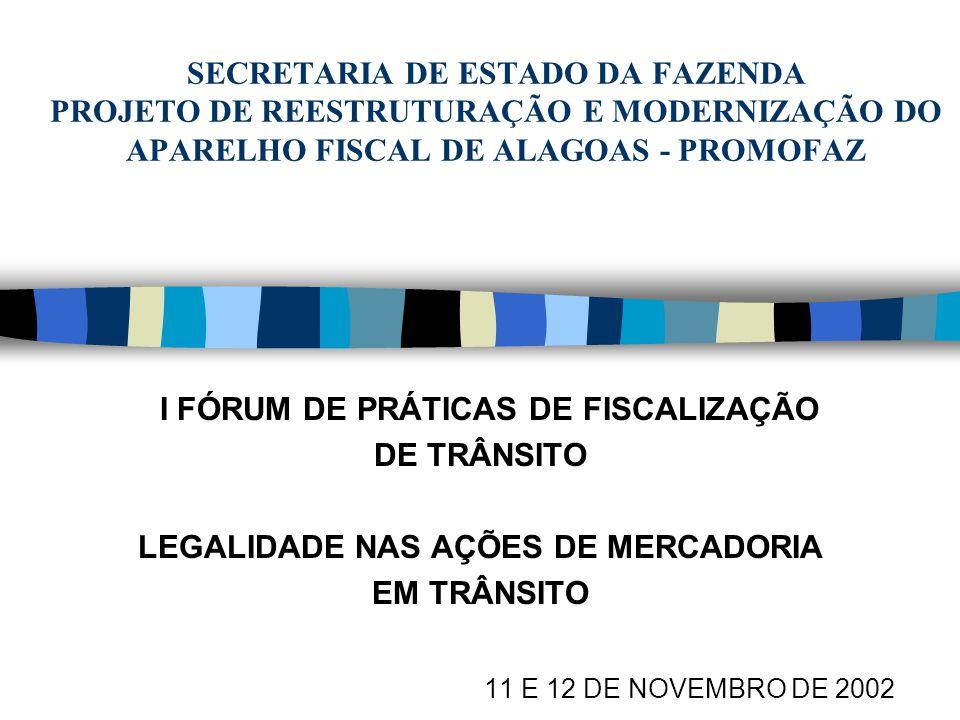 I FÓRUM DE PRÁTICAS DE FISCALIZAÇÃO LEGALIDADE NAS AÇÕES DE MERCADORIA