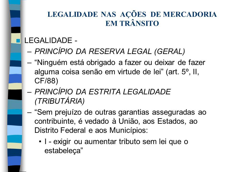 LEGALIDADE NAS AÇÕES DE MERCADORIA EM TRÂNSITO