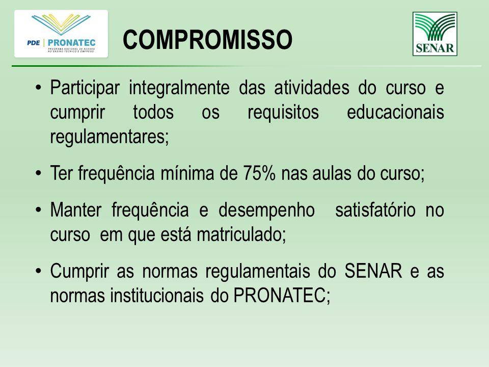 COMPROMISSO Participar integralmente das atividades do curso e cumprir todos os requisitos educacionais regulamentares;