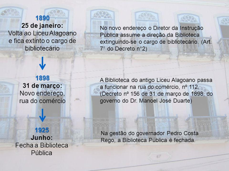 1890 25 de janeiro: 1898 31 de março: 1925 Junho: