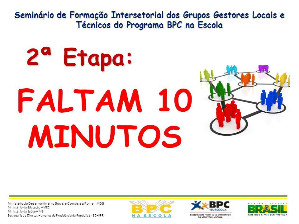 FALTAM 10 MINUTOS 2ª Etapa: