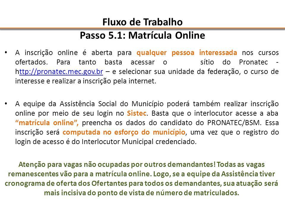 Fluxo de Trabalho Passo 5.1: Matrícula Online