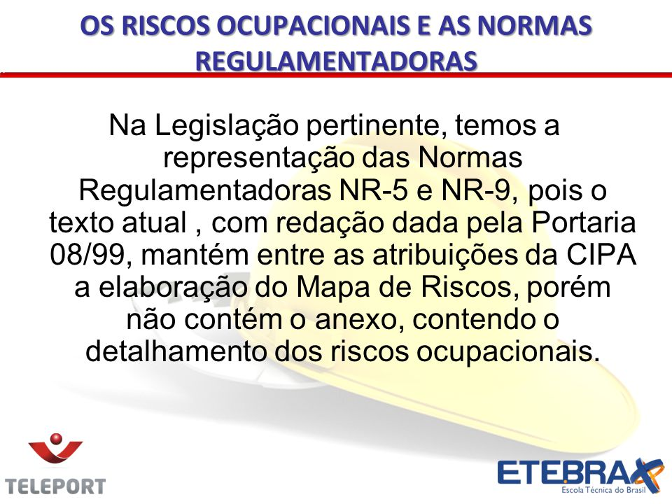 OS RISCOS OCUPACIONAIS E AS NORMAS REGULAMENTADORAS