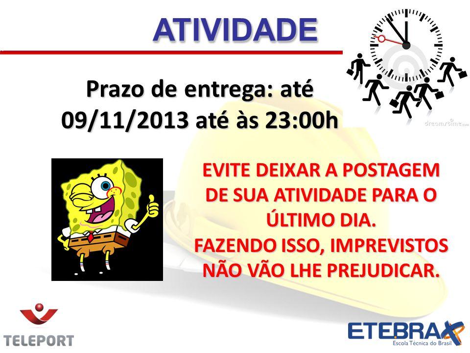 ATIVIDADE Prazo de entrega: até 09/11/2013 até às 23:00h