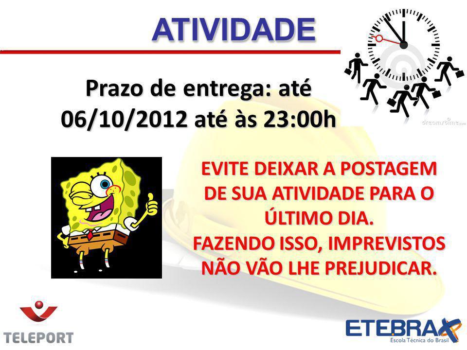 ATIVIDADE Prazo de entrega: até 06/10/2012 até às 23:00h