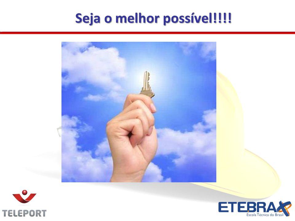 Seja o melhor possível!!!!