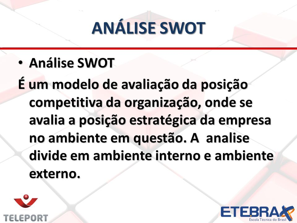 ANÁLISE SWOT Análise SWOT