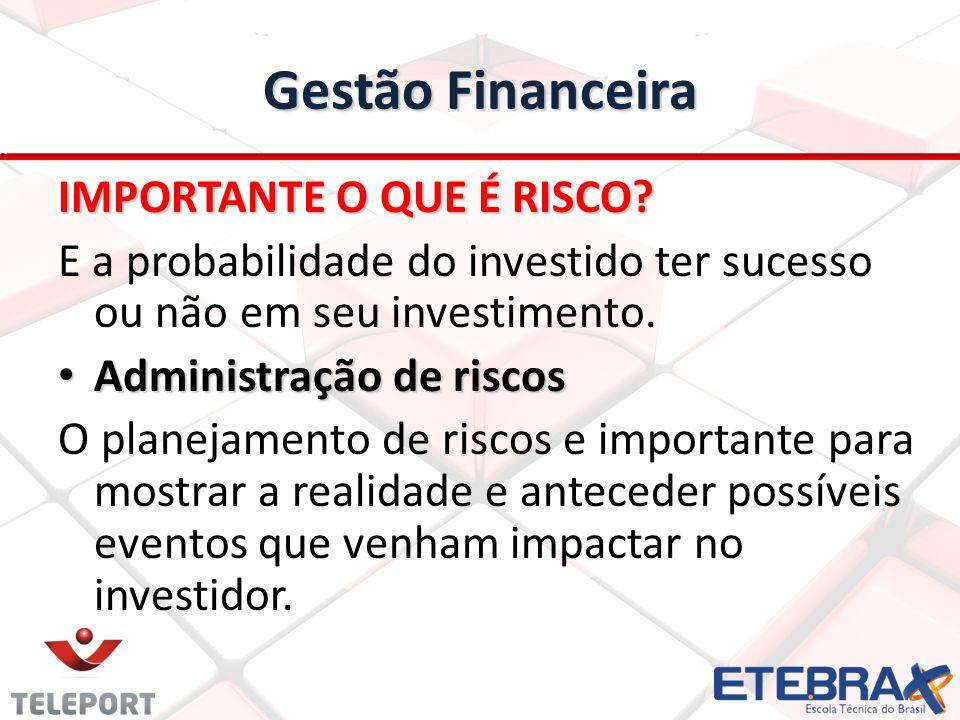 Gestão Financeira IMPORTANTE O QUE É RISCO
