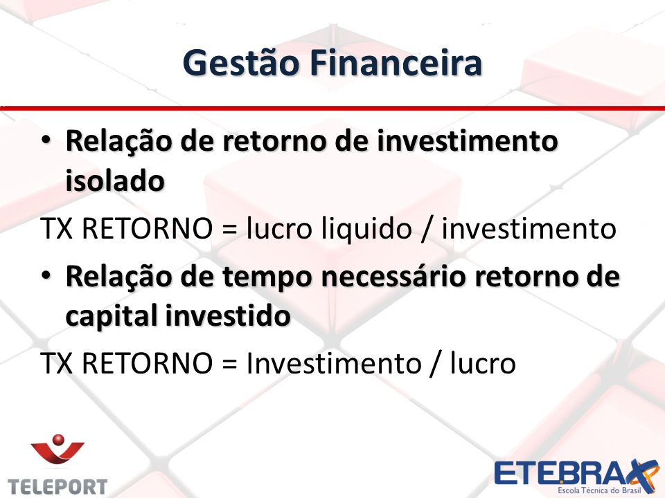 Gestão Financeira Relação de retorno de investimento isolado