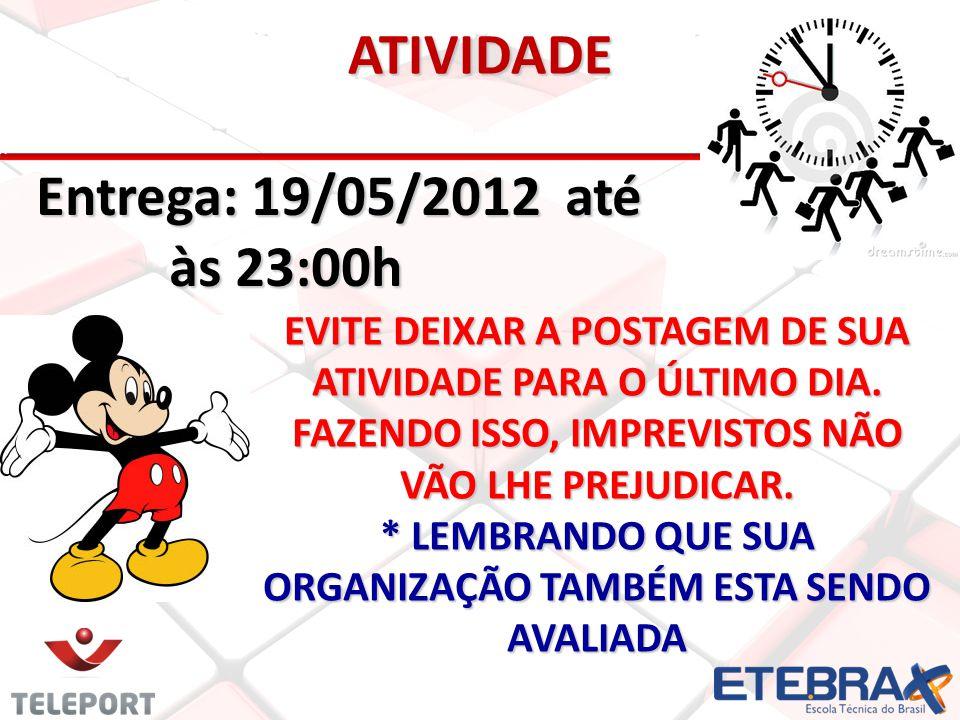 ATIVIDADE Entrega: 19/05/2012 até às 23:00h