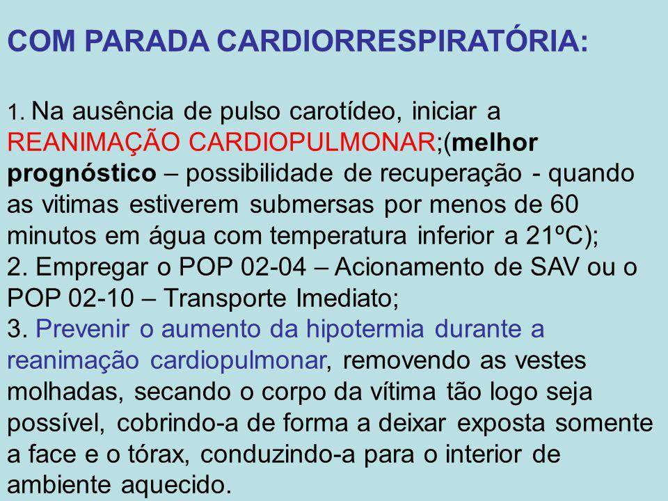 COM PARADA CARDIORRESPIRATÓRIA: