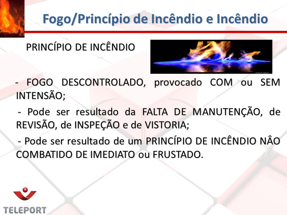 Fogo/Princípio de Incêndio e Incêndio