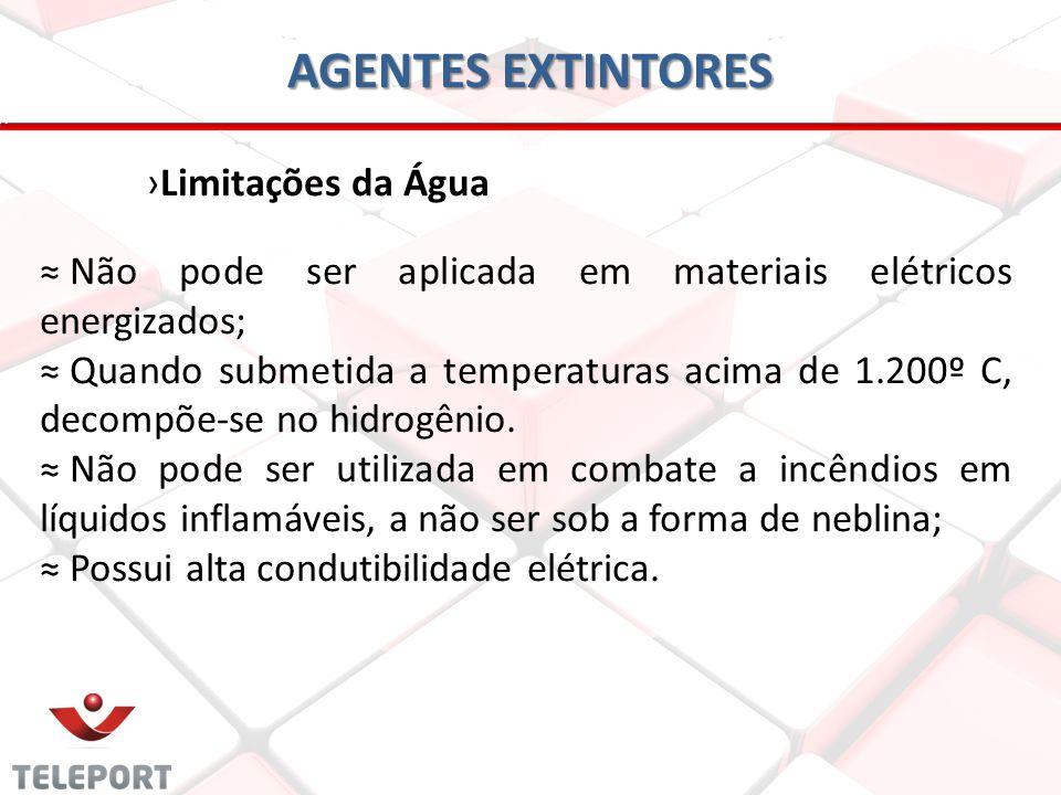 AGENTES EXTINTORES Limitações da Água