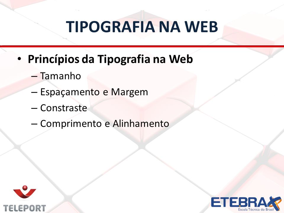 TIPOGRAFIA NA WEB Princípios da Tipografia na Web Tamanho