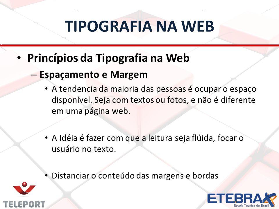 TIPOGRAFIA NA WEB Princípios da Tipografia na Web Espaçamento e Margem