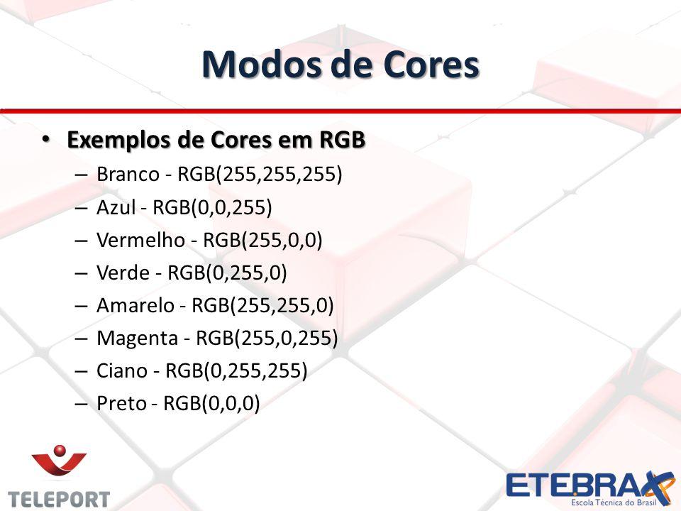 Modos de Cores Exemplos de Cores em RGB Branco - RGB(255,255,255)
