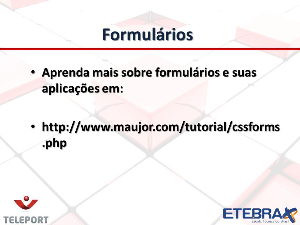 Formulários Aprenda mais sobre formulários e suas aplicações em: