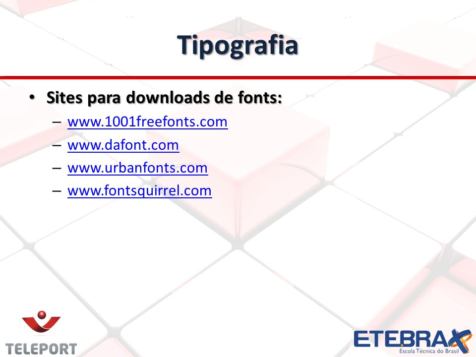 Tipografia Sites para downloads de fonts: www.1001freefonts.com