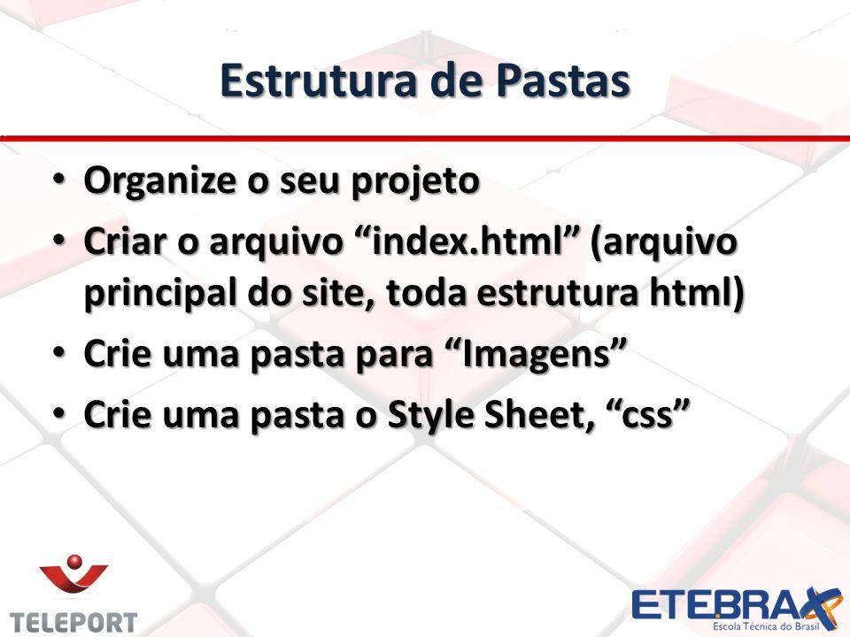 Estrutura de Pastas Organize o seu projeto