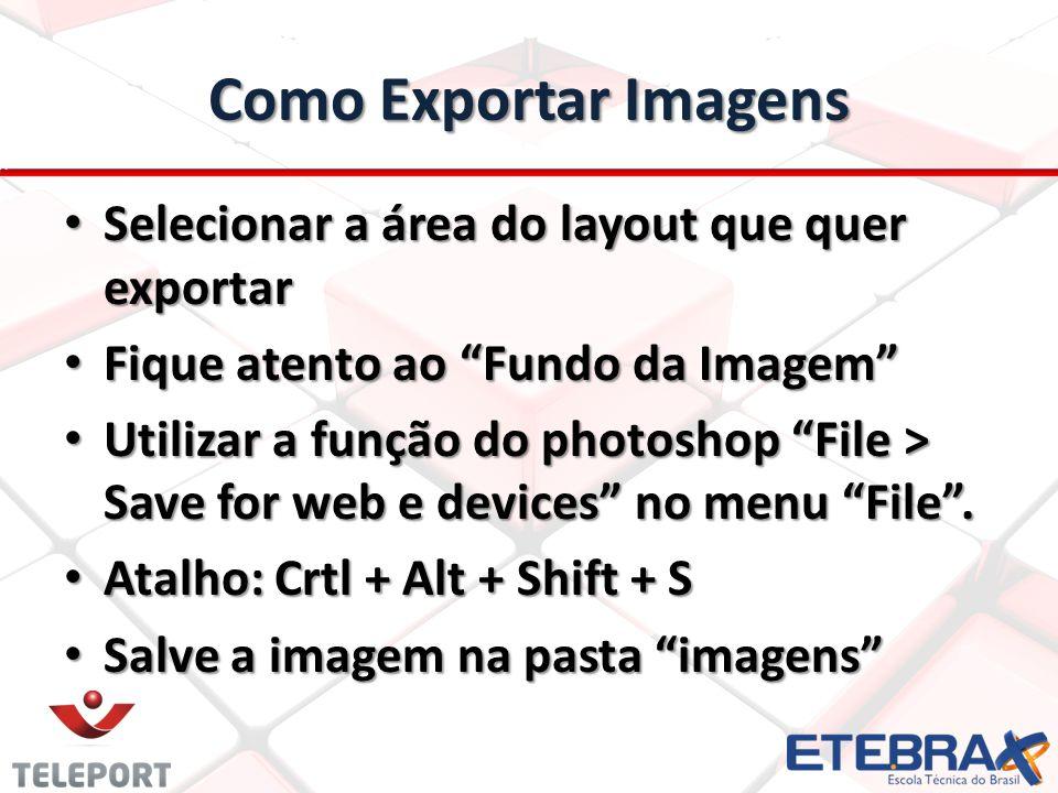 Como Exportar Imagens Selecionar a área do layout que quer exportar