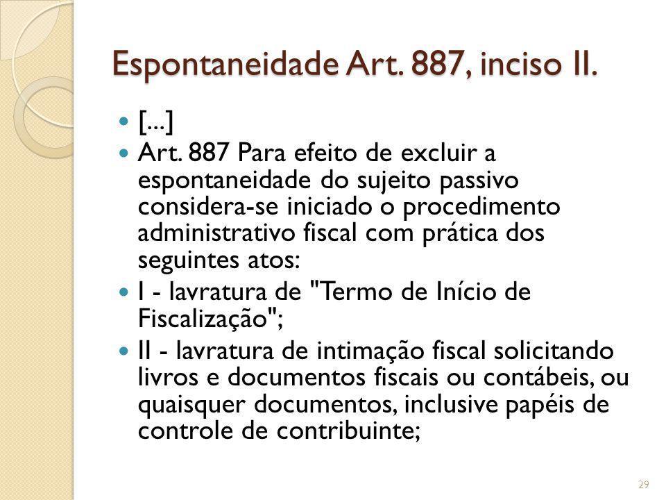 Espontaneidade Art. 887, inciso II.