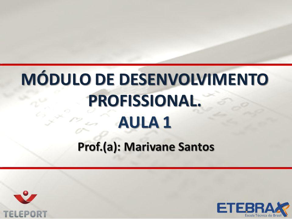 MÓDULO DE DESENVOLVIMENTO PROFISSIONAL. AULA 1