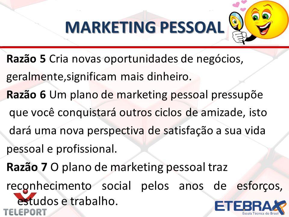 MARKETING PESSOAL Razão 7 O plano de marketing pessoal traz