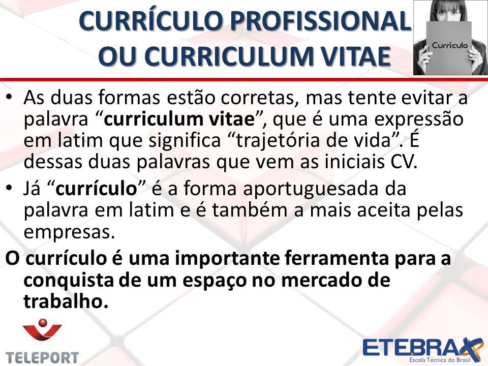 CURRÍCULO PROFISSIONAL OU CURRICULUM VITAE
