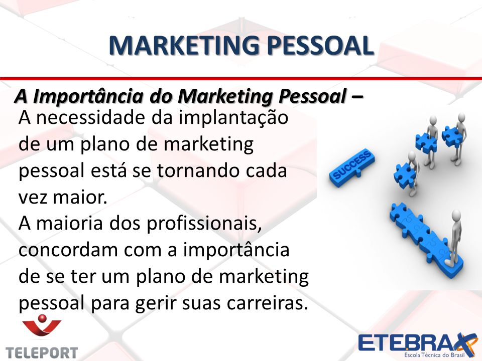 MARKETING PESSOAL A Importância do Marketing Pessoal –